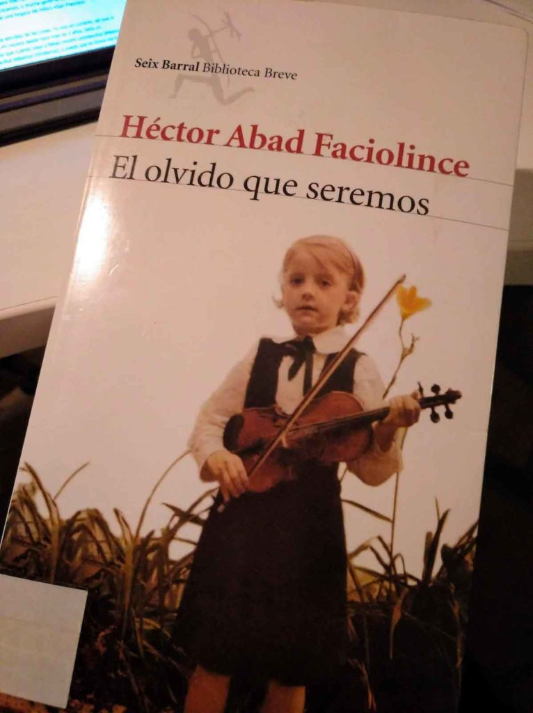 El olvido que seremos de Héctor Abad Faciolince | Retruécano
